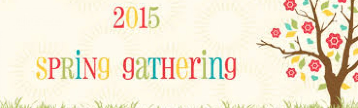 Save The Date! Spring Gathering and AGM 2015